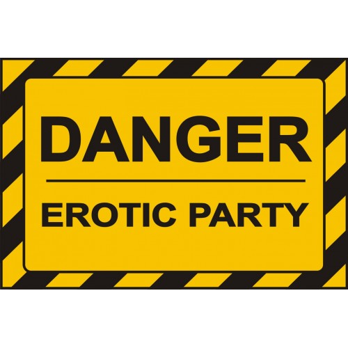 Табела или стикер DANGER EROTIC PARTY модел 24408